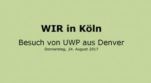 WIR in Köln:_Besuch aus Denver